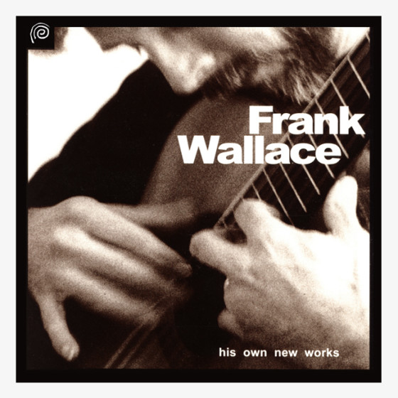 Frank Wallace his own new works CD
